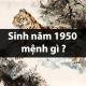 sinh năm 1950 mệnh gì
